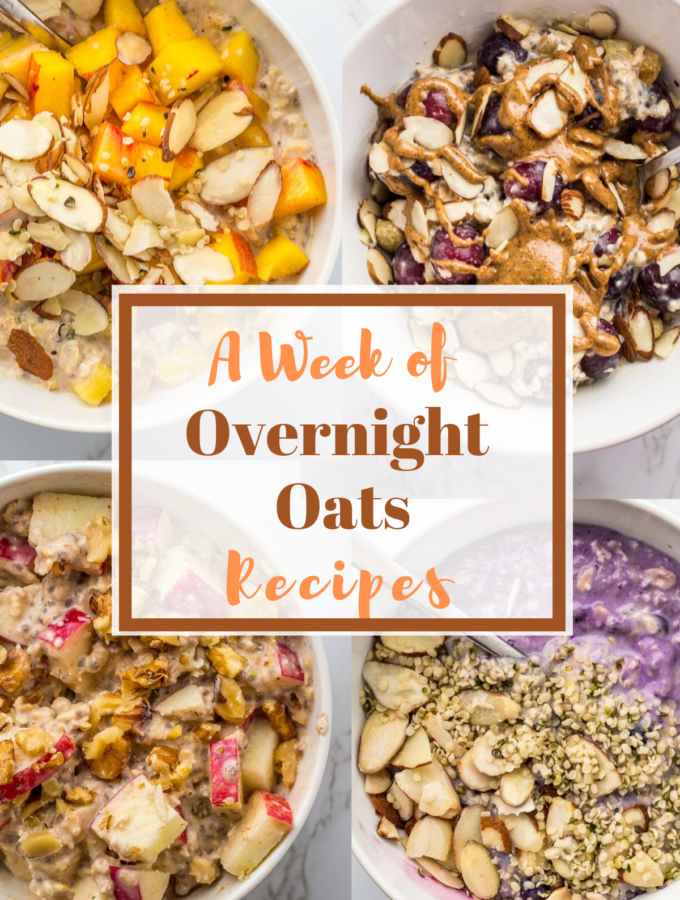 """Four bowls of overnight oats with title of """"a week of overnight oats recipes"""" in the middle"""