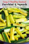 sauteed zucchini and yellow squash in the pan.